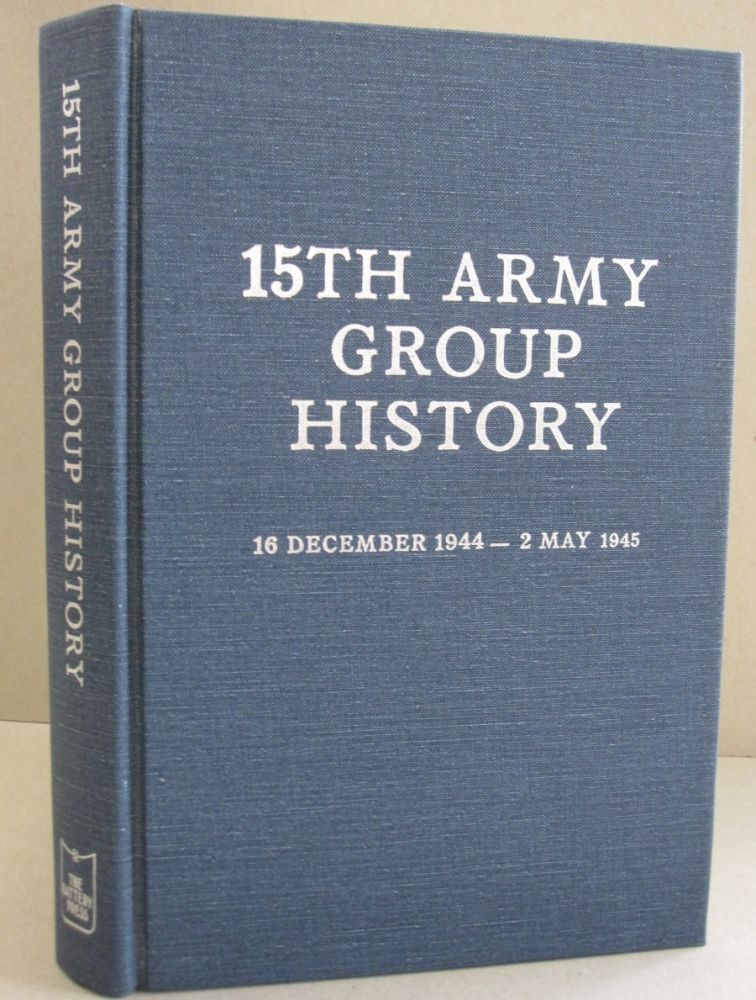 15th Army Group History; 16 December 1944 - 2 May 1945