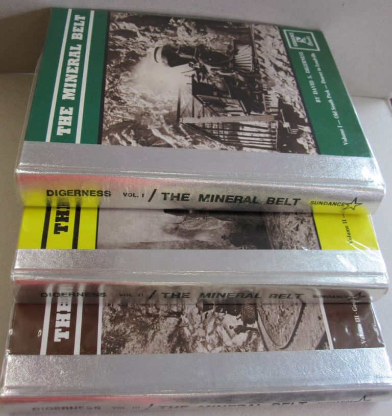 The Mineral Belt; THREE VOLUME SET. . SIGNED LIMITED EDITIONS. David S. Digerness.