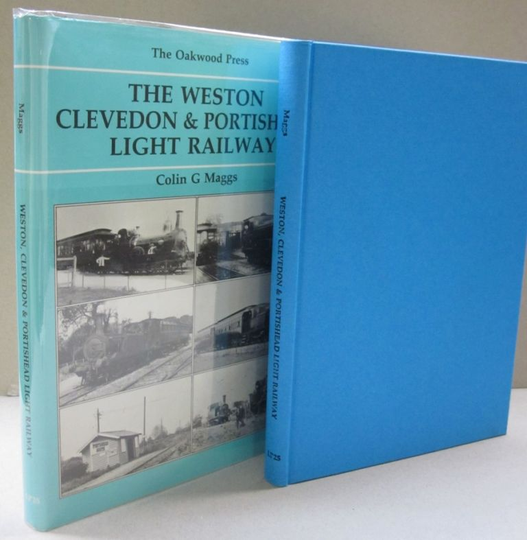 Weston, Clevedon and Portishead Light Railway (Locomotion Papers). Colin G. Maggs.