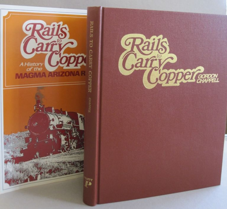 Rails to Carry Copper. Gordon Chappell.
