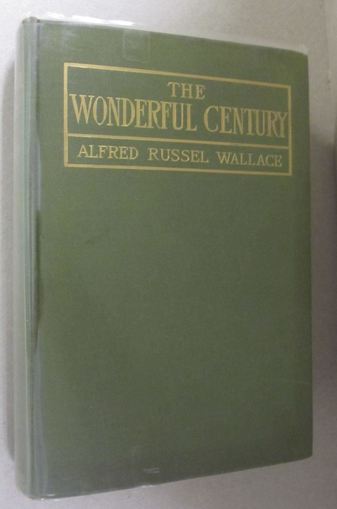 The Wonderful Century; It's Successes and it's Failures. Alfred Russel Wallace.