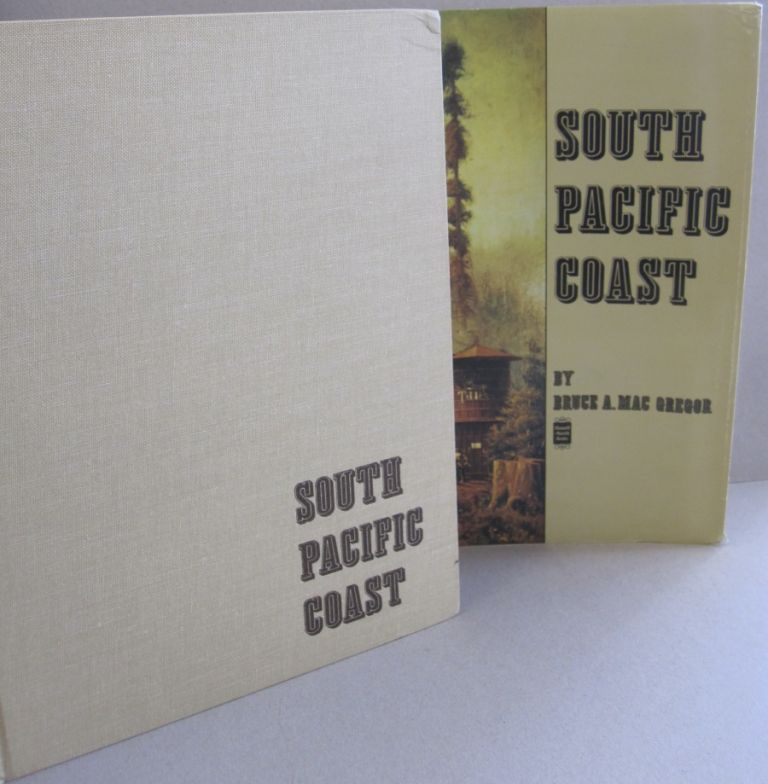 South Pacific Coast; An illustrated history of the narrow gauge South Pacific Coast Railroad. Bruce A. Mac Gregor.