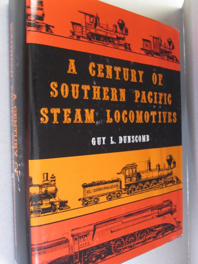 A Century of Southern Pacific Steam Locomotives 1862-1962. Guy L. Cunscomb.