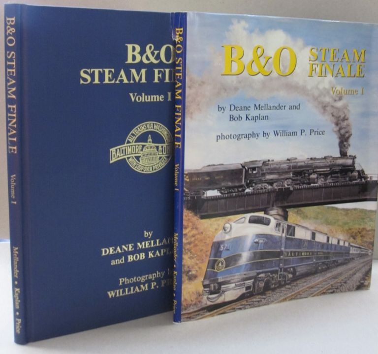 B & O Steam Finale; VOLUME 1 AND VOLUME 2. Deane Mellander, Bob Kaplan.