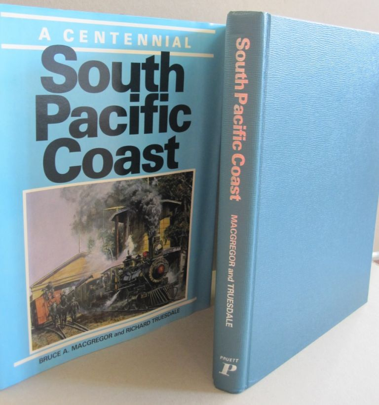 South Pacific Coast. a Centennial. Bruce A., Richard MacGregor Truesdale.