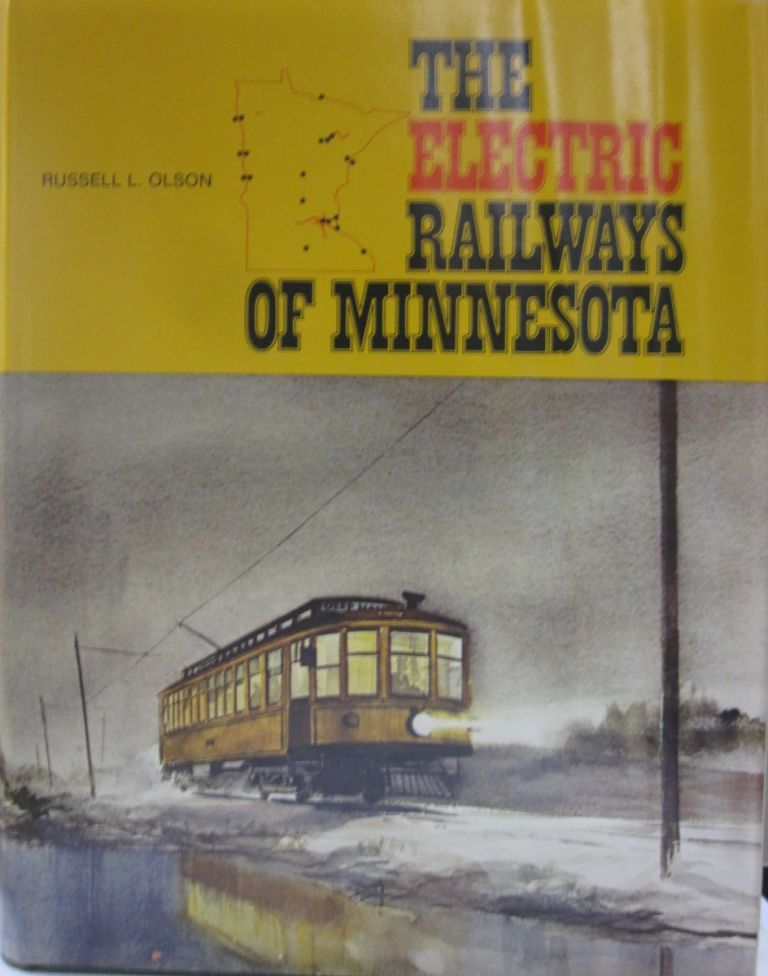 The Electric Railways of Minnesota. Russell L. Olson.