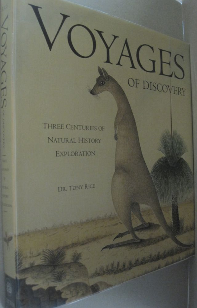Voyages of Discovery Three Centuries of Natural History Exploration. Anthony. Rice.