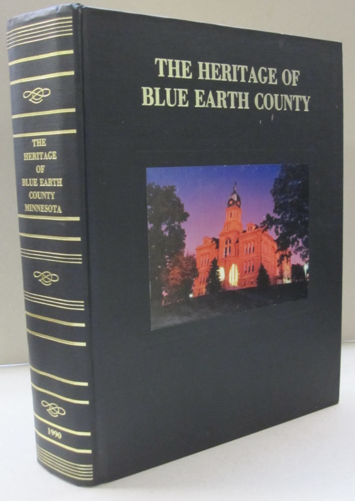 The Heritage of Blue Earth County Minnesota. Julie Schrader.