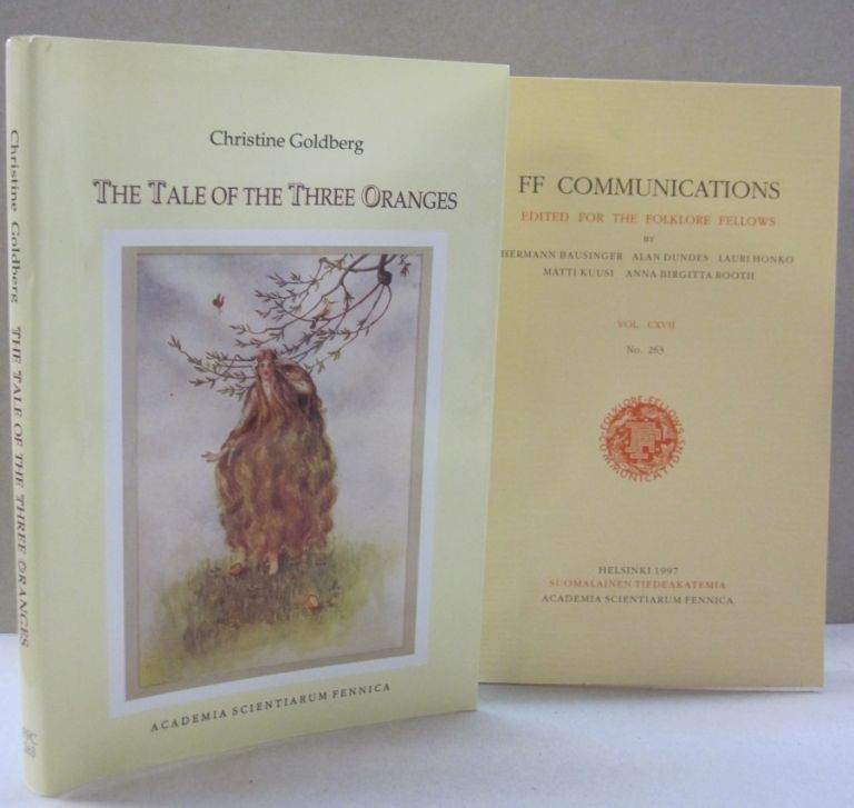 The Tale of the Three Oranges Folklore Fellows Communications No. 263. Christine Goldberg.