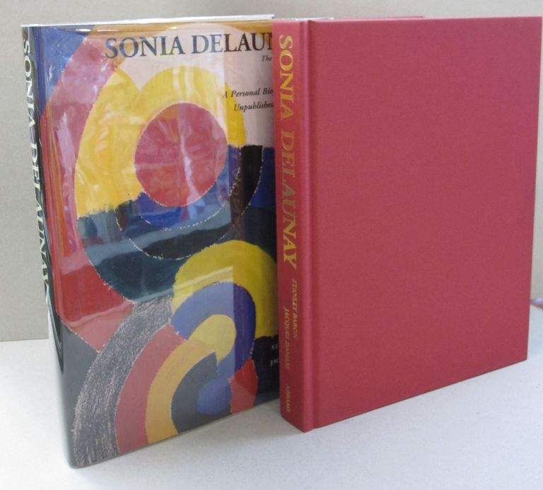 Sonia Delaunay: The Life of an Artist, A Personal Biography Based on Unpublished Private Journals. Stanley Baron, Jacques Damase.