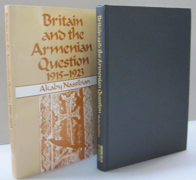 Britain and the Armenian Question, 1915-1923. Akaby Nassibian.