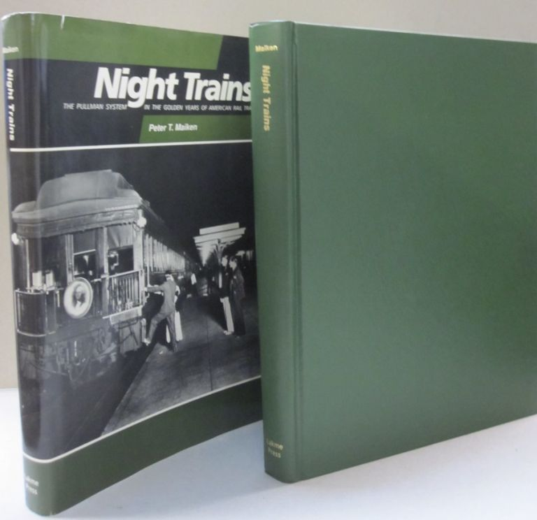 Night Trains: The Pullman System in the Golden Years of American Rail Travel. Peter T. Maiken.