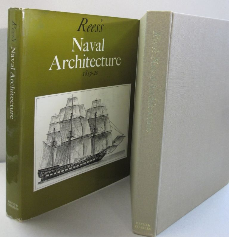 Rees's Naval Architecture 1819-20; The Cyclopaedia; or Universal Dictionary of Arts, Sciences and Literature. Abraham Rees.