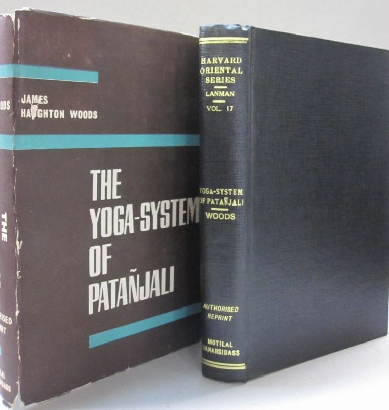 The Yoga System of Patanjali. James Haughton Woods.