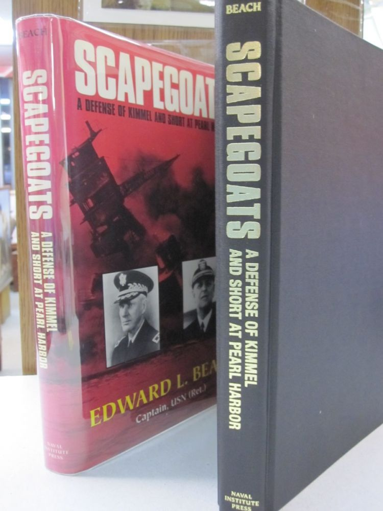 Scapegoats: A Defense of Kimmel and Short at Pearl Harbor. Edward L. Beach Jr.