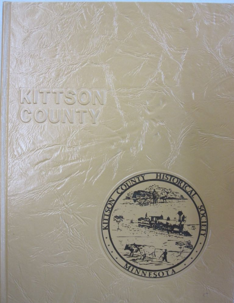 Our Northwest Corner; Histories of Kittson County, Minnesota. Minnesota Kittson County Historical Society Lake Bronson.