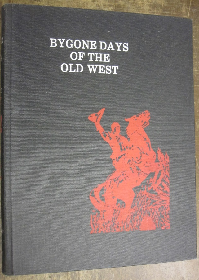 ByGone Days of the Old West. Fred Lambert.