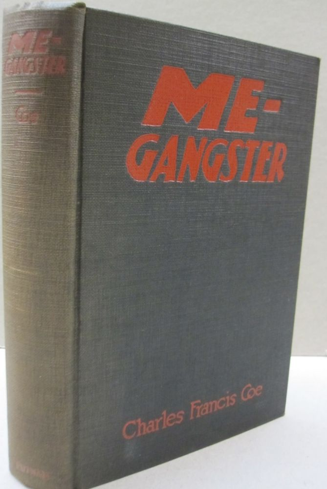 Me-Gangster. Charles Francis Coe.