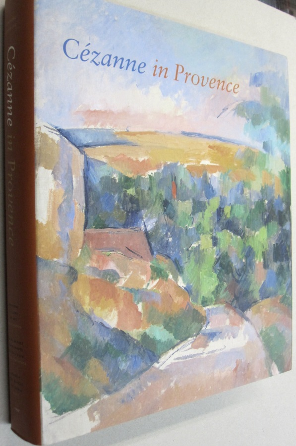 Cezanne in Provence. Philip, Denis Conisbee Coutagne.