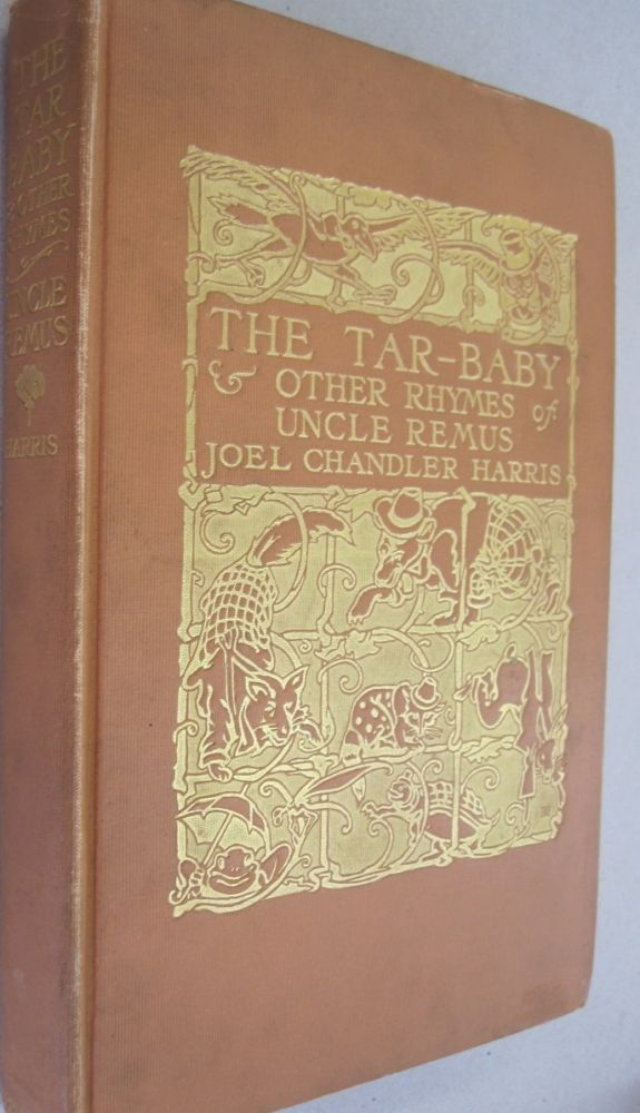 The Tar Baby & Other Rhymes of Uncle Remus. Joel Chandler Harris.