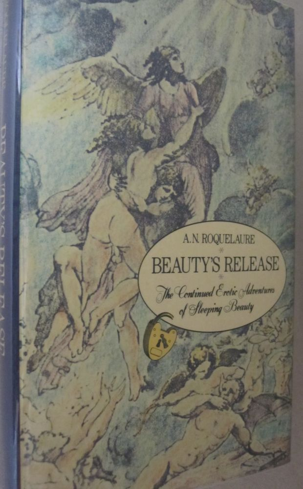Beauty's Release - The Continued Erotic Adventures of Sleeping Beauty. Anne Rice, A. N. Roquelaure.