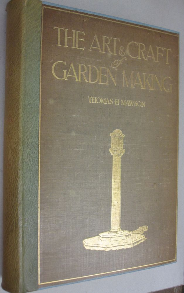 The Art and Craft of Garden Making. Thomas H. Mawson.