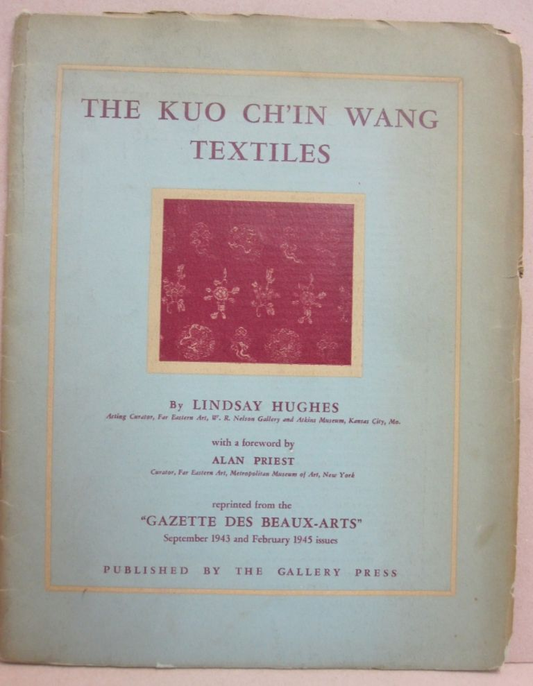 Kuo Chi'in Wang Textiles. Lindsay Hughes, Alan Priest.