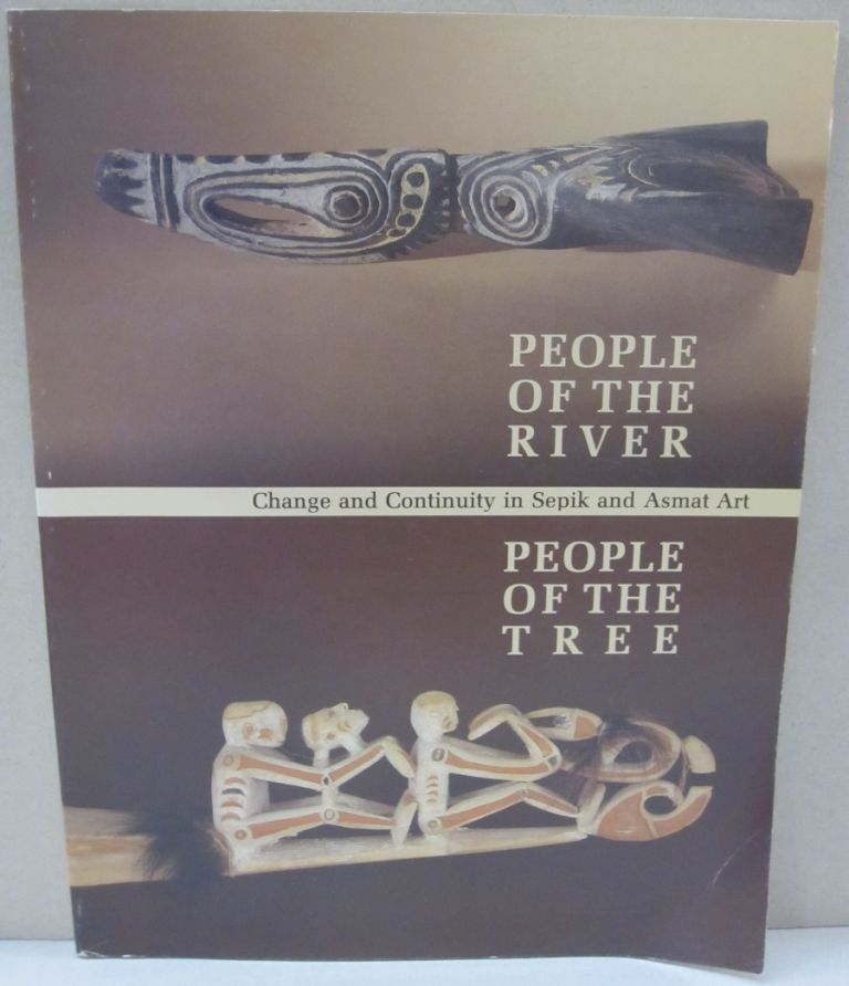 People of the River, People of the Tree: Change & Continuity in Sepik & Asmat Art. Allen. Wardwell.
