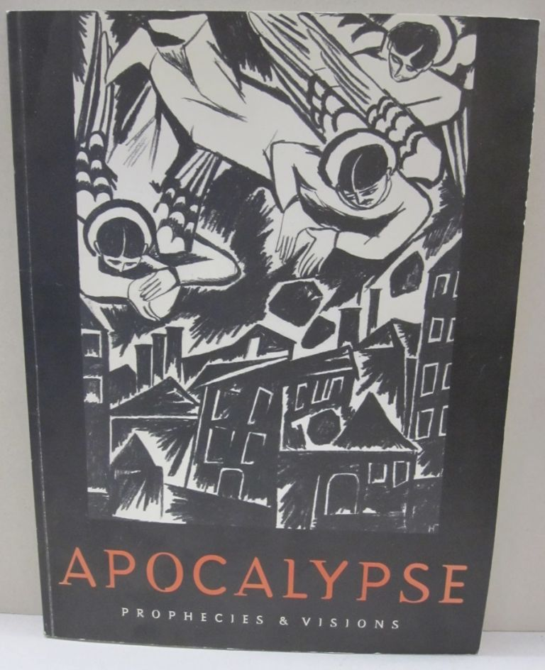 Apocalyse Prophecies & visions. Amy Namowitz Worthen.