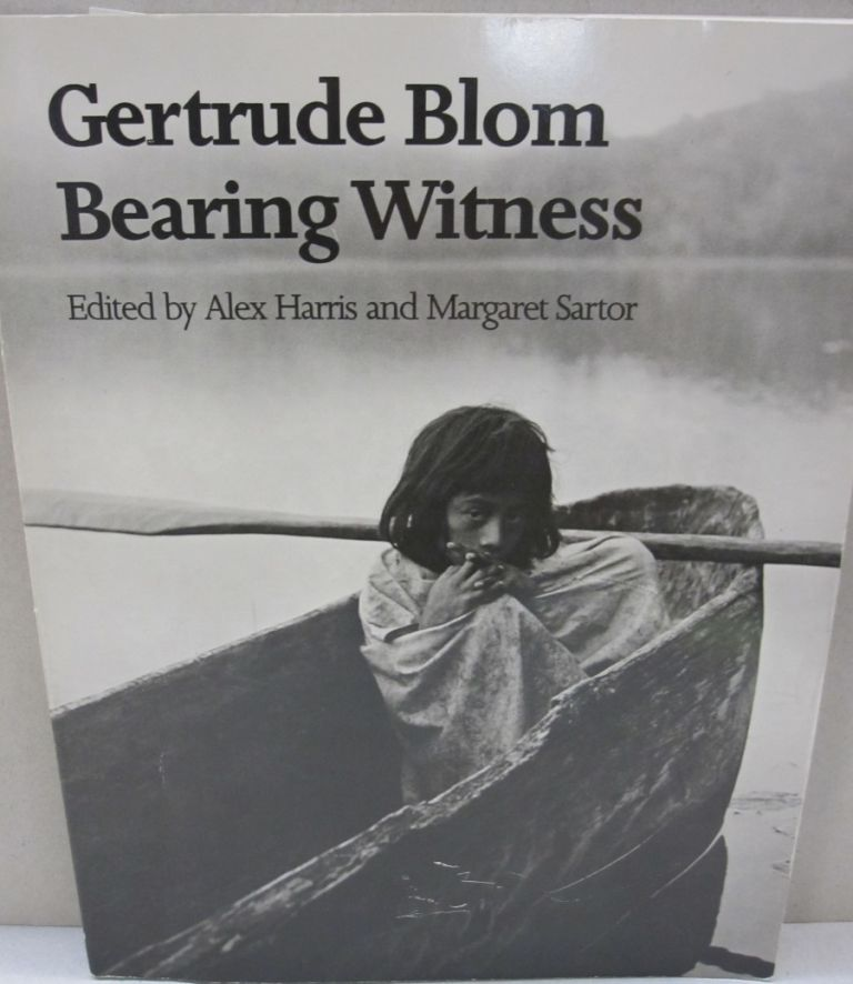 Gertrude Blom Bearing Witness. Alex Harris.