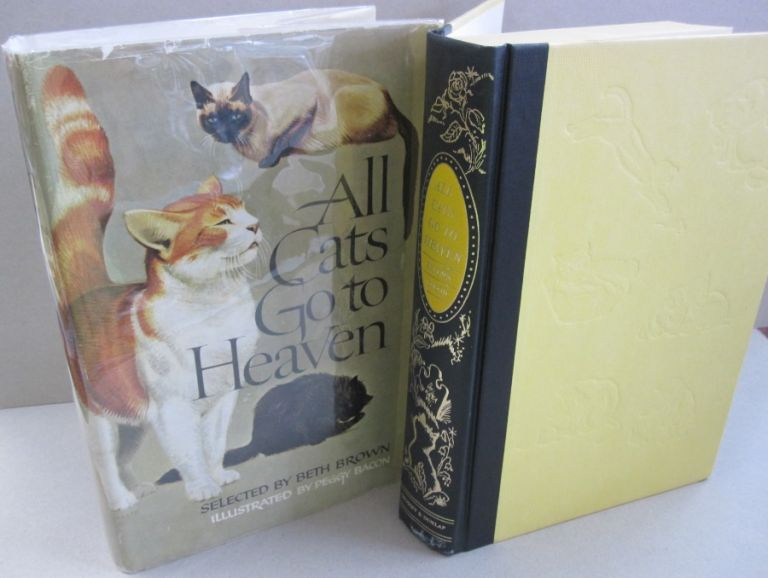 All Cats Go to Heaven; An Anthology of Stories about Cats. Beth Brown.
