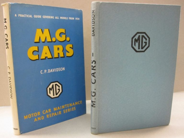 M. G. Cars; A Practical Guide to Maintenance and Repair Covering Models From 1934. C. P. Davidson.