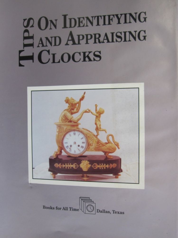 Tips on Identifying and Appraising Clocks. Martha Tips.