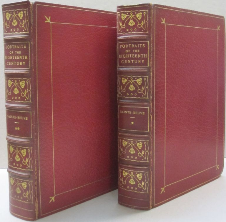 Portraits of the Eighteenth Century; Historic and Literary. C A. Sainte-Beuve.