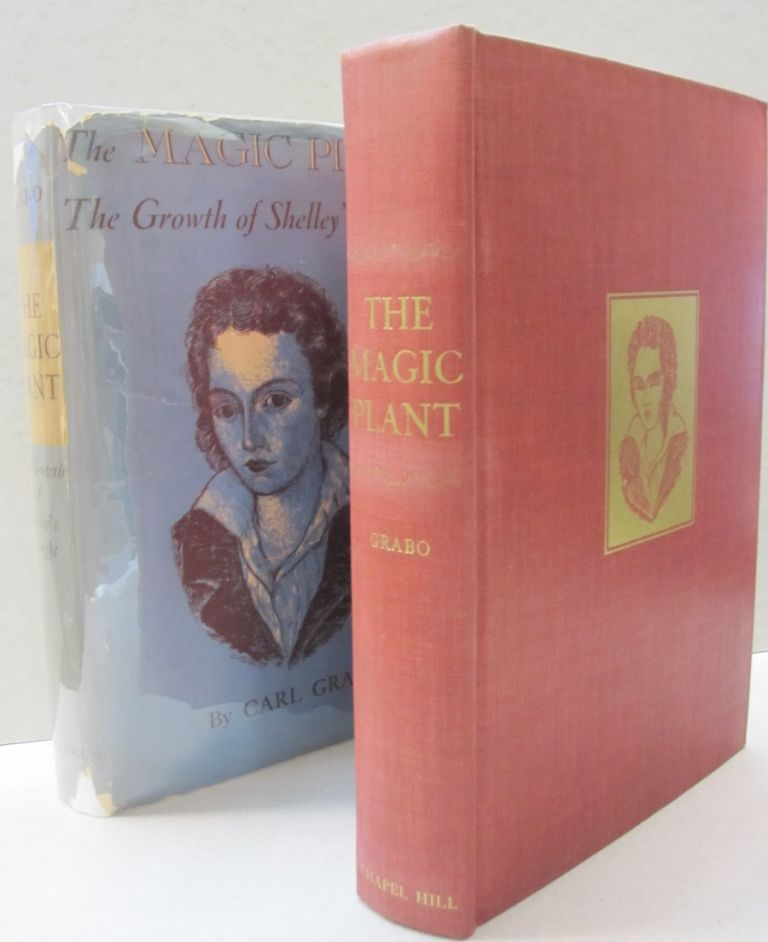 The Magic Plant; The Growth of Shelley's Thought. Carl Grabo.