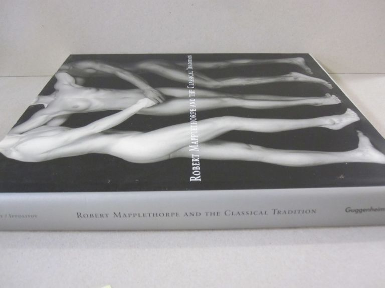 Robert Mapplethorpe And The Classical Tradition. Germano Celant, Arkady Ippolitov, Karole Vail, Jennifer Blessing.