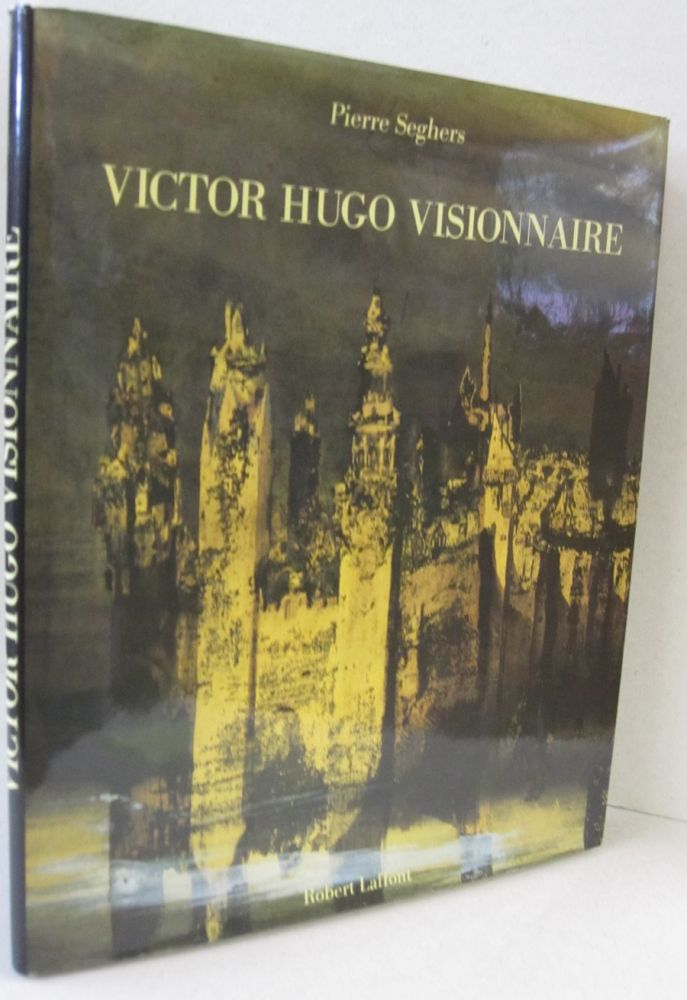 Victor Hugo Visionnaire. Seghers Pierre.