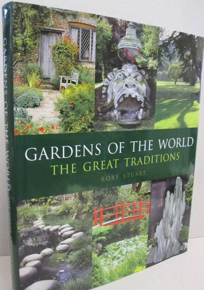 Gardens of the World: The Great Traditions. Rory Stuart.