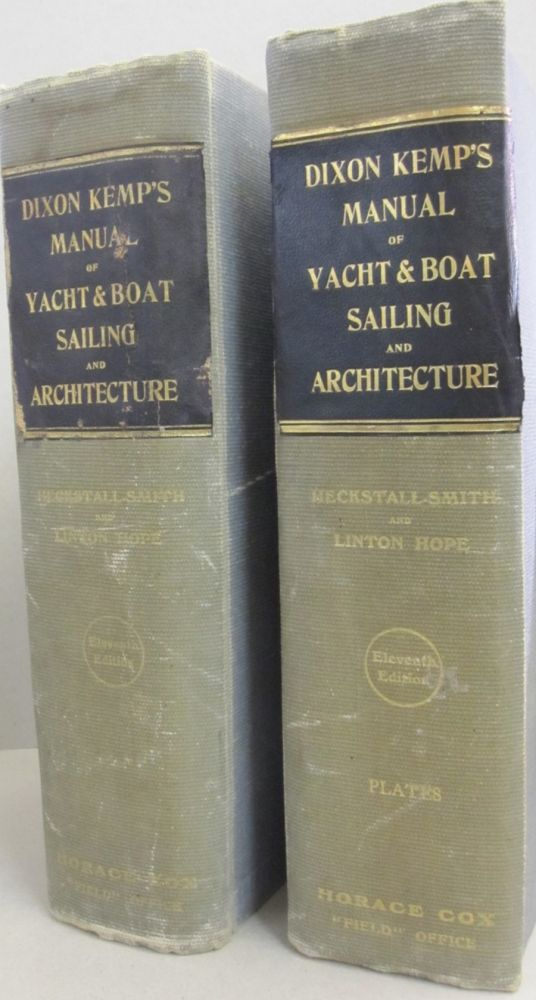 Dixon Kemp's Manual of Yacht and Boat Sailing and Architecture 2 volume set Eleventh Edition. Dixon Kemp, Brooke Heckstall-Smith, Linton Hope.