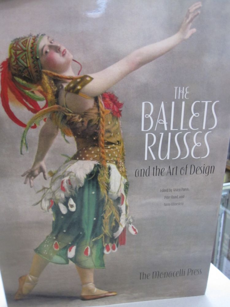 The Ballets Russes and the Art of Design. Alston Purvis.