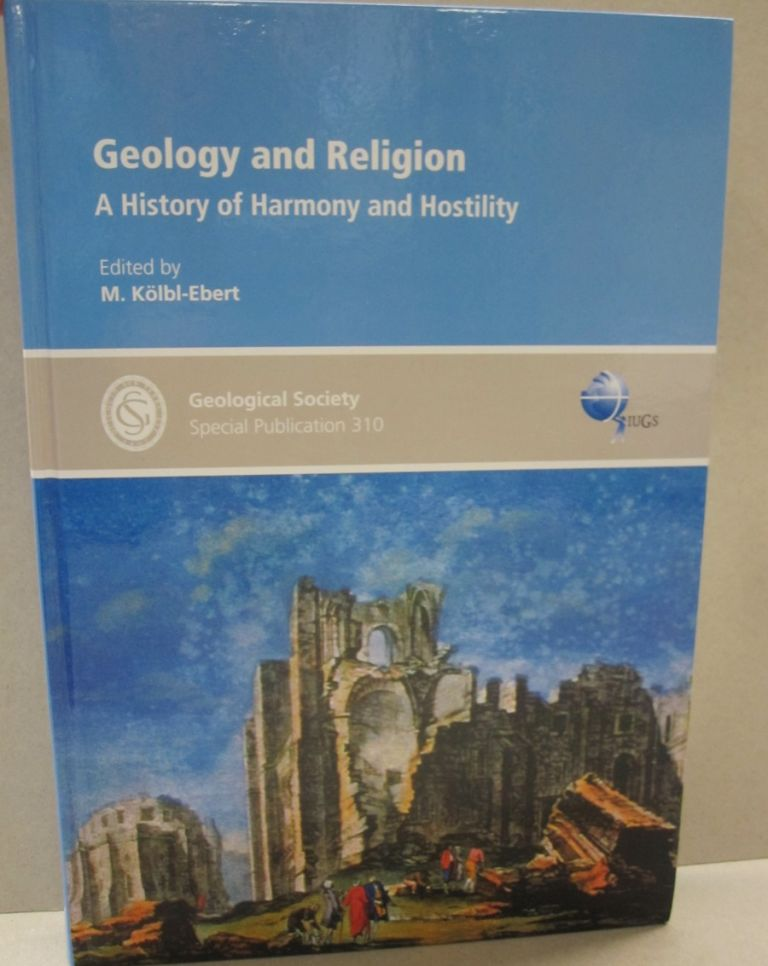 Geology and Religion: A History of Harmony and Hostility. Martina Kolbl-Ebert.