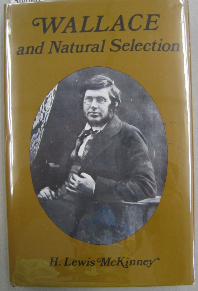 Wallace and Natural Selection (History of Science & Medicine). H Lewis McKinney.