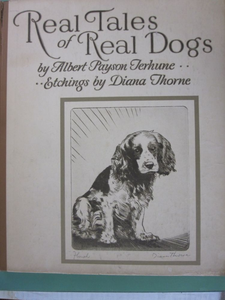 Real Tales of Real Dogs. Albert Payson Terhune.