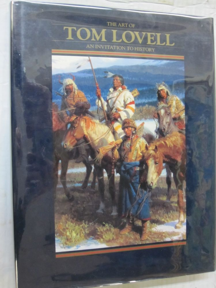 The Art of Tom Lovell: An Invitation to History. Don, Walt Reed, Tom Hedgpeth Lovell.