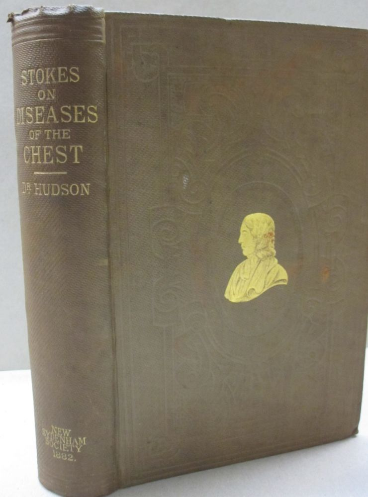 A Treatise on the Daignosis and Treatment of the Diseases of the Chest Part I Diseases of the Lung and Windpipe. William Stokes, Dr. Acland, Alfred Hudson.