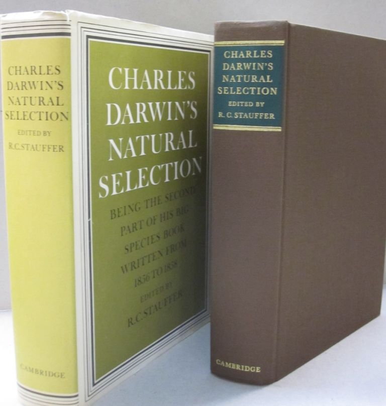 Charles Darwin's Natural Selection: Being the Second Part of his Big Species Book Written from 1856 to 1858. Charles Darwin, R. C. Stauffer.