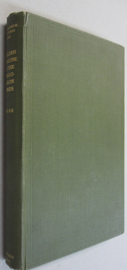 The Fitz-Patrick Lectures for 1903: English Medicine in the Anglo-Saxon Times. Joseph Frank Payne.