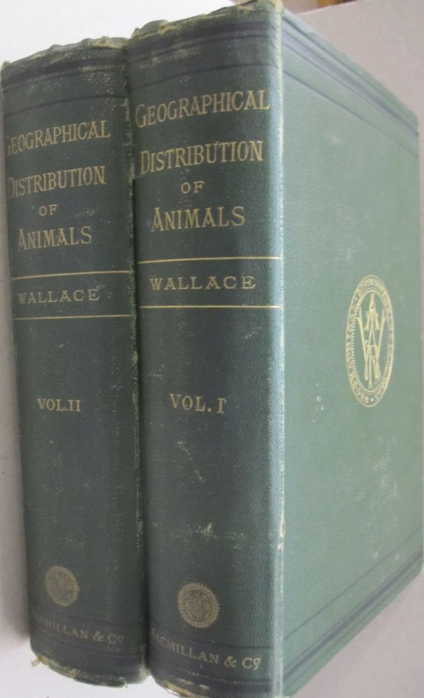 The Geographical Distribution of Animals 2 vol set. Alfred Russel Wallace.