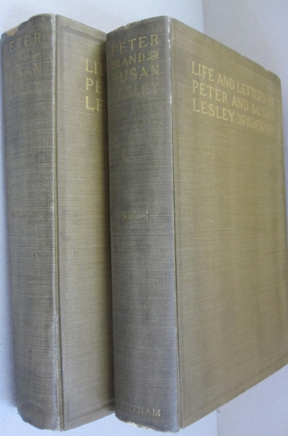 Life and Letters of Peter and Susan Lesley 2 volume set. Mary Lesley Ames, Peter and Susan Lesley, Peter, Susan Lesley.