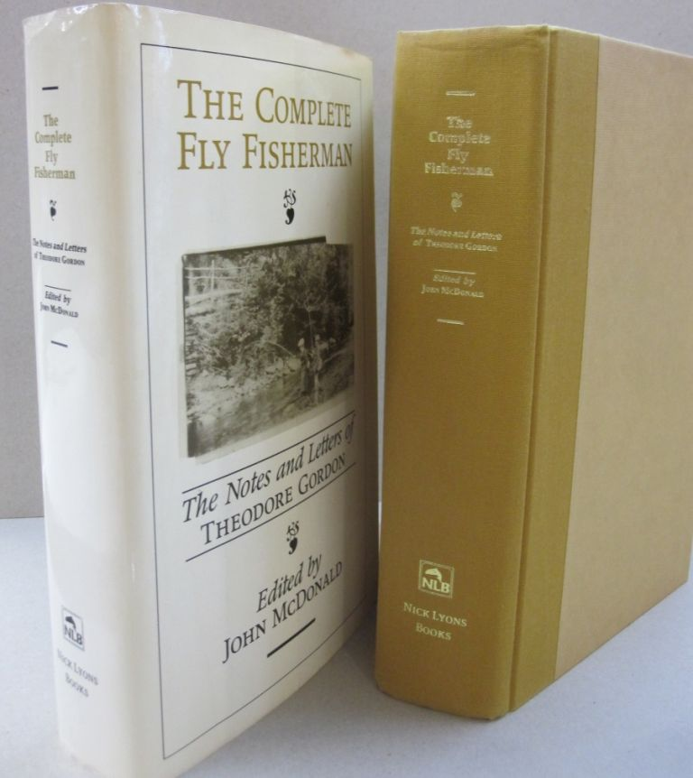 The Complete Fly Fisherman The Notes and Letters of Theodore Gordon. John McDonald.
